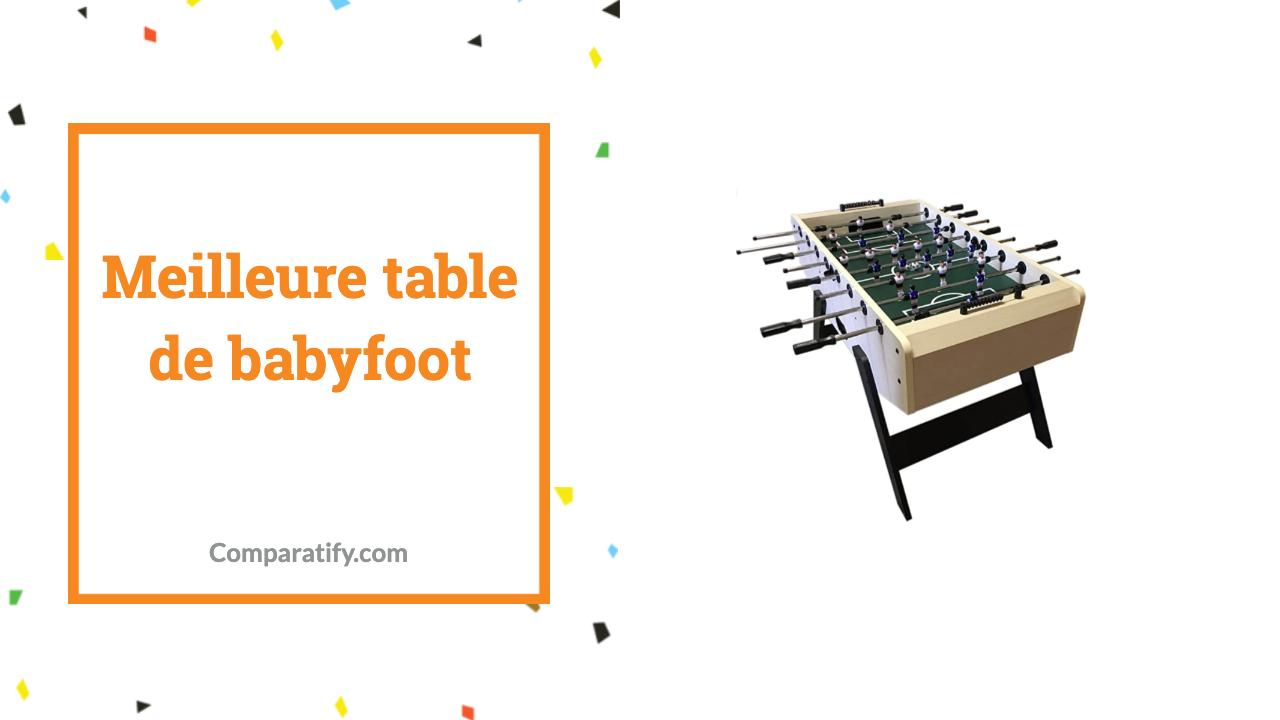 Meilleure table de babyfoot