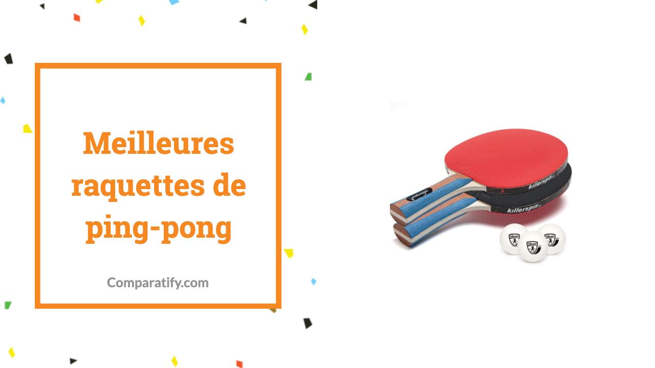 Meilleures raquettes de ping-pong