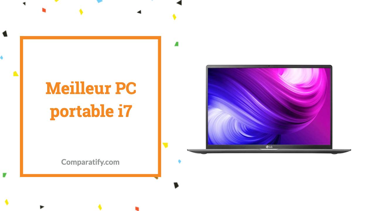 Meilleur PC portable i7