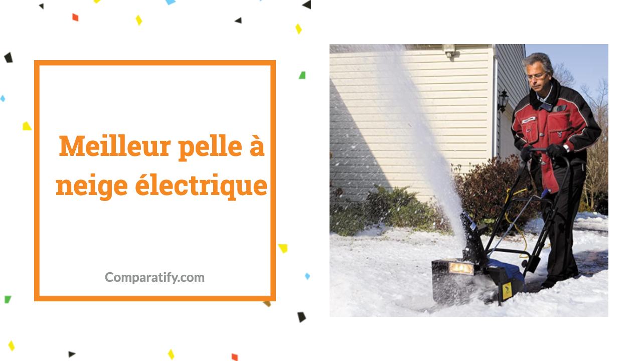 Meilleur pelle à neige électrique