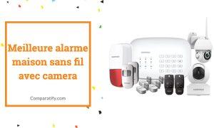 Meilleure alarme maison sans fil avec camera